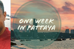 One Week in Pattaya, Thailand
