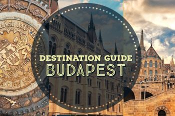 Destination Guide: Budapest Hungary