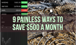 9 Painless Ways to Save $500 per Month