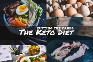 Cutting the Carbs - Keto Diet
