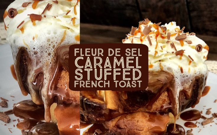 Caramel and Cream Cheese Stuffed French Toast