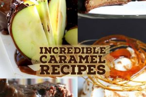 Incredible Caramel Recipe Ideas