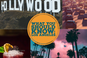 Los Angeles: What You Should Know