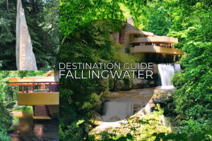 Destination Guide: Fallingwater