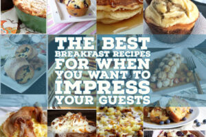 Best Breakfast Recipes to Impress Your Guests