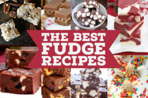The Best Fudge Recipe Round Up