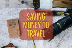 Saving Money to Travel