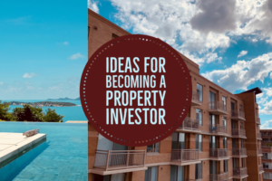 Ideas for Becoming a Property Investor
