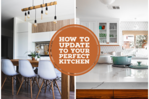 How To Update To Your Perfect Kitchen
