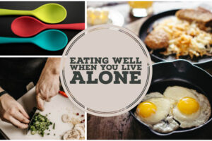 Eating Well When You Live Alone