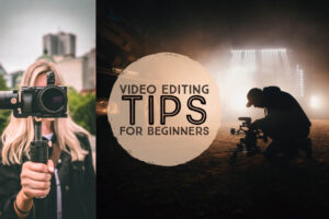 Professional Video Editing Tips for Beginners