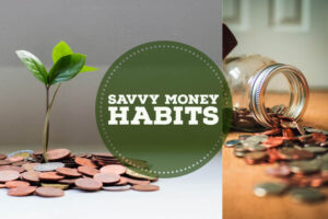 Savvy Money Habits