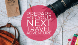 Preparing for Your Next Travel Adventure