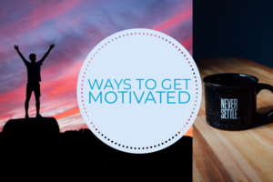 6 Ways to Get Motivated