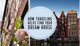 How Traveling Helps Find Your Dream House